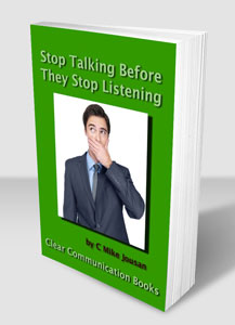 Stop Talking Before They Stop Listening!